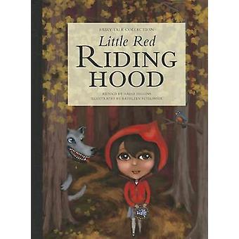 Little Red Riding Hood by Nadia Higgins - Kathleen Petelinsek - 97816