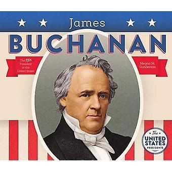 James Buchanan by Megan M Gunderson - 9781680780840 Book
