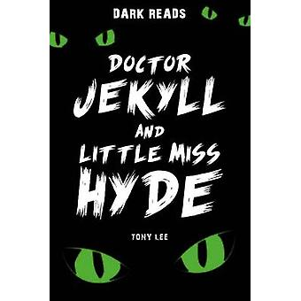 Doctor Jekyll and Little Miss Hyde by Tony Lee - 9781784640934 Book