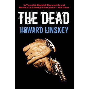 The Dead by Howard Linskey - 9781842439623 Book