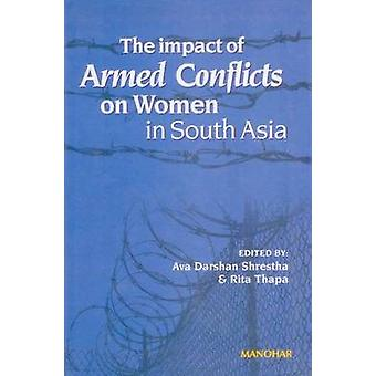 Impact of Armed Conflicts on Women in South Asia by Ava Darshan Shres