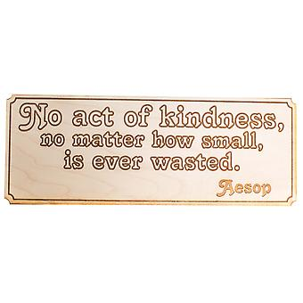No act of kindness wall plaque - raw wood 12x4in