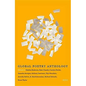 Global Poetry Anthology - 2015 by Editors of the Global Poetry Antholo