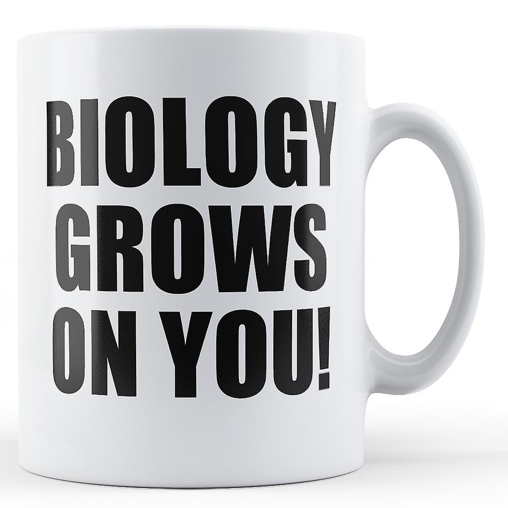 Biology Grows On You - Printed Mug
