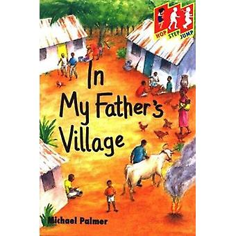 In My Father's Village by Michael Palmer - Pat Nessling - 97803335686