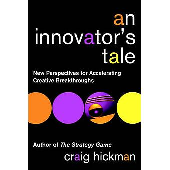 An Innovator's Tale - New Perspectives for Accelerating Creative Break