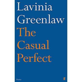 The Casual Perfect (Main) by Lavinia Greenlaw - 9780571260287 Book
