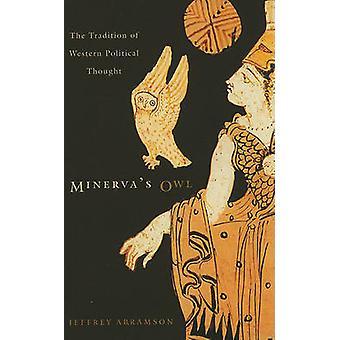 Coruja de Minerva - a tradição do pensamento político ocidental por Jeffrey