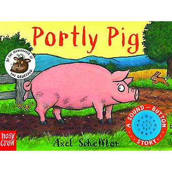 Sound Button Stories - Portly Pig by Axel Scheffler - 9780857636430 Bo