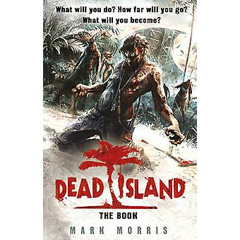 Dead Island (Game Tie-in) by Mark Morris - 9780857501035 Book