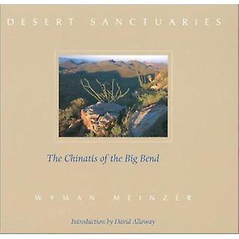 Desert Sanctuaries - The Chinatis of the Big Bend by Wyman Meinzer - D