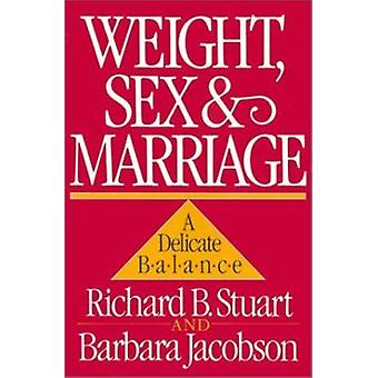 Weight - Sex and Marriage - A Delicate Balance by Richard B. Stuart -