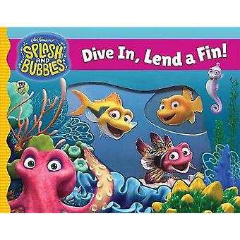 Splash and Bubbles - Dive In - Lend a Fin! (acetate board book) by Spl