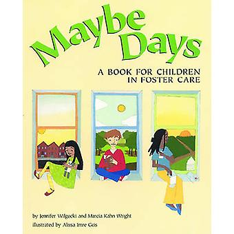 Maybe Days - A Book for Children in Foster Care by Jennifer Wilgocki -