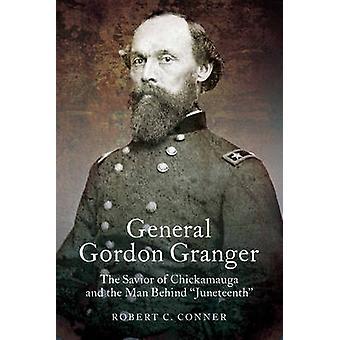 General Gordon Granger - Frälsaren Chickamauga och mannen bakom