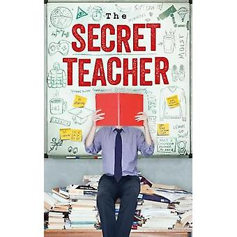 The Secret Teacher - Dispatches from the Classroom - 9781783351268 Book