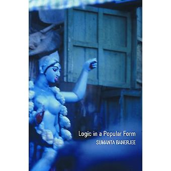 Logic in a Popular Form - Essays on Popular Religion in Bengal by Suma