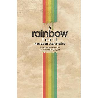 A Rainbow Feast - New Asian Short Stories by Mohamad Quayum - 97898143