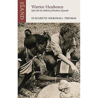 Warrior Herdsmen - Life with the Dodoth of Northern Uganda by Elizabet