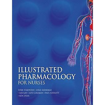 Illustrated Pharmacology for Nurses by Terje Simonsen - Jarle Aarbakk