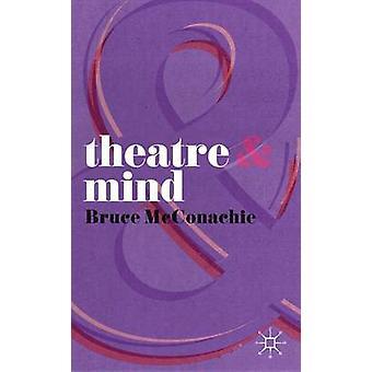 Teatr i umysłu przez Bruce McConachie - 9780230275836 książki
