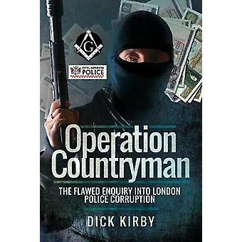 Operation Countryman - The Flawed Enquiry into London Police Corruptio