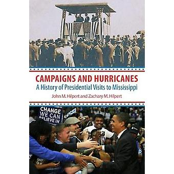 Campaigns and Hurricanes - A History of Presidential Visits to Mississ