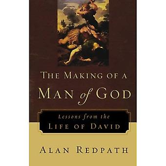 The Making of a Man of God: Lessons from the Life of David