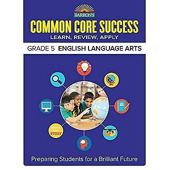 Barron's Common Core Success Grade 5 Ela Workbook (Barron's Common Core Success Workbooks)