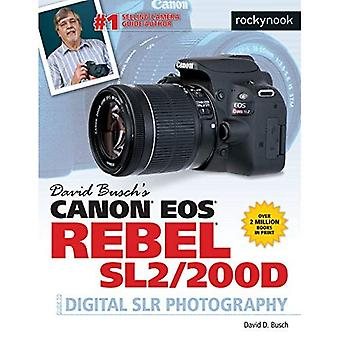 David Busch's Canon EOS Rebel�Sl2/200d Guide to Digital Slr�Photography
