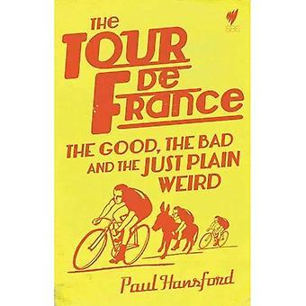Tour De France: Godan, onde, den rättvis slätt konstigt