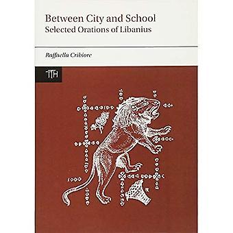 Mellan staden och skolan: valt betena i Libanios (översatta texter för historiker)