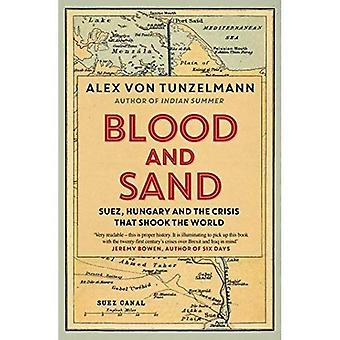 Blod och Sand: Suez, Ungern och den kris som skakade världen