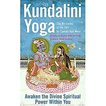 Kundalini Yoga: The Mysteries Of The Fire