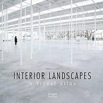 Interior Landscapes - A Visual Atlas by Stefano Corbo - 9781864706147