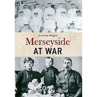 Merseyside in oorlog door Anthony Hogan