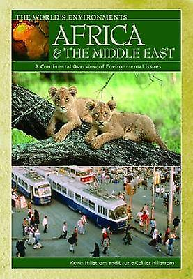 Africa  the Middle East A Continental Overview of EnvironHommestal Issues by Hillstrom & Laurie Collier