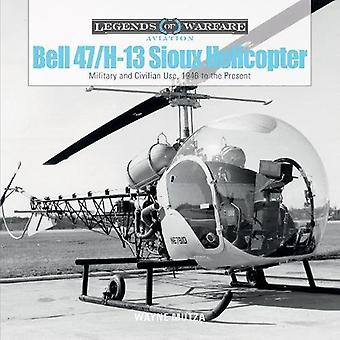 Bell 47/H-13 Sioux Helicopter: Military and Civilian Use, 1946 to the Present