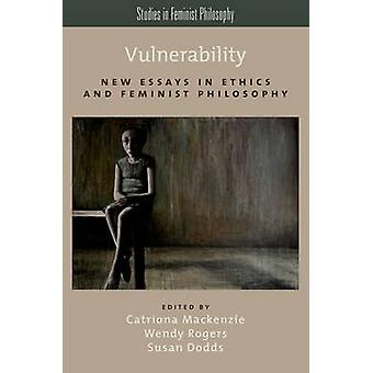 Vulnerability - New Essays in Ethics and Feminist Philosophy by Catrio