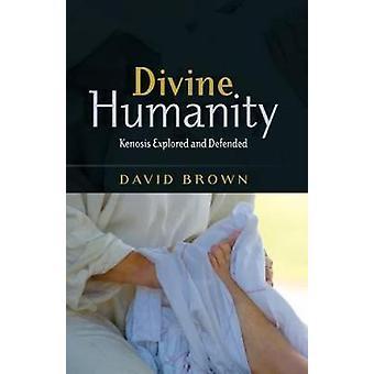 Gudomliga mänskligheten Kenosis utforskade och försvaras av Brown & David W.