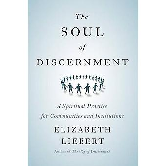 The Soul of Discernment by Liebert & Elizabeth