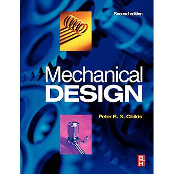 Mechanical Design by Childs & Peter