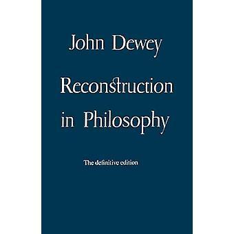 Reconstruction in Philosophy by Dewey & John