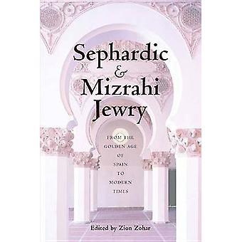 Sefardita e gli ebrei di Mizrahi dall'età d'oro della Spagna ai tempi moderni da Zohar & Zion