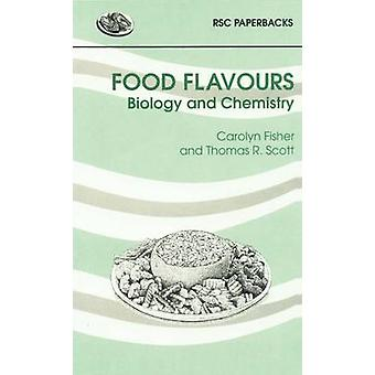 Food Flavours Biology and Chemistry by Taylor & Andy
