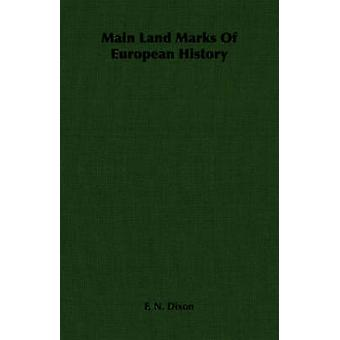 Main Land Marks Of European History by Dixon & F. N.