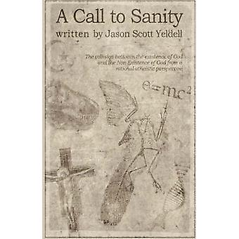 A Call to Sanity by Yeldell & Jason Scott