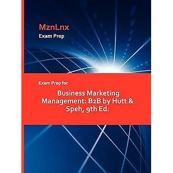 Exam Prep for Business Marketing Management B2B by Hutt  Speh 9th Ed. by MznLnx