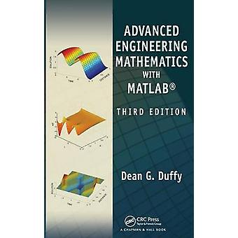 Advanced Engineering Mathematics with MATLAB Third Edition by Duffy & Dean G.