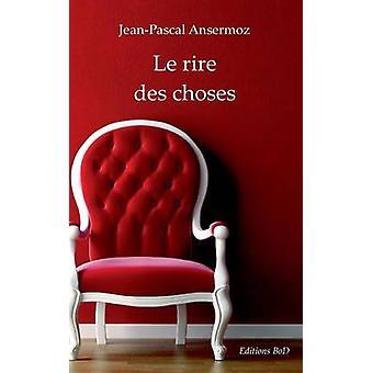 Le rire des choses by Ansermoz & JeanPascal